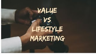 Lifestyle vs Value marketing