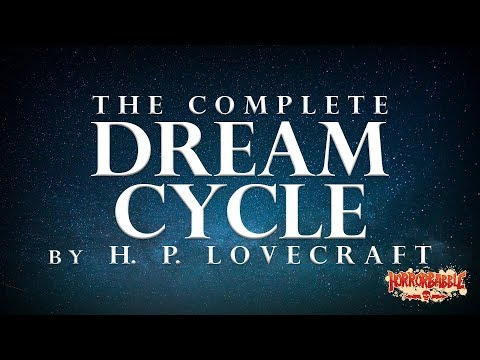 HorrorBabble's COMPLETE DREAM CYCLE By H. P. Lovecraft