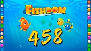 Fishdom: Deep Dive level 458 Walkthrough