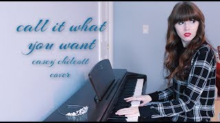 Call It What You Want - Taylor Swift (Casey Chilcott Cover)