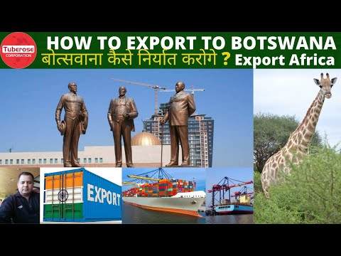बोत्सवाना कैसे निर्यात करोगे ? How to Export to Botswana ? Export to Africa. Your Business in Africa