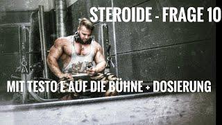 Steroide- Frage 10 / Mit Testo E auf Wettkampf + Dosierung ?