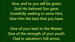 """Give of Your Best to the Master"""
