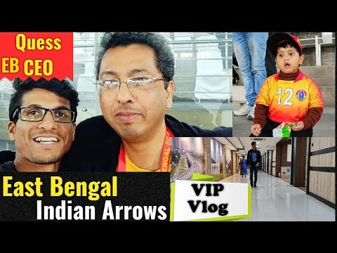 East Bengal vs Indian Arrows⚽Vlog⚽ I-League 2018-19