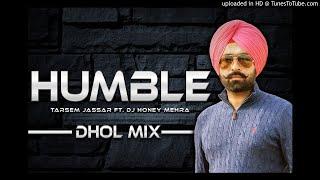 HUMBLE REMIX   TARSEM JASSAR  TURBANATOR   DJ HONEY MEHRA   LATEST PUNJABI SONGS 2018