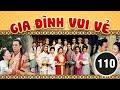 Gia đình vui vẻ 110/164 (tiếng Việt) DV chính: Tiết Gia Yến, Lâm Văn Long; TVB/2001