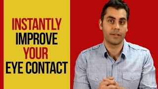 Bold Confidence: How To Instantly Improve Your Eye Contact