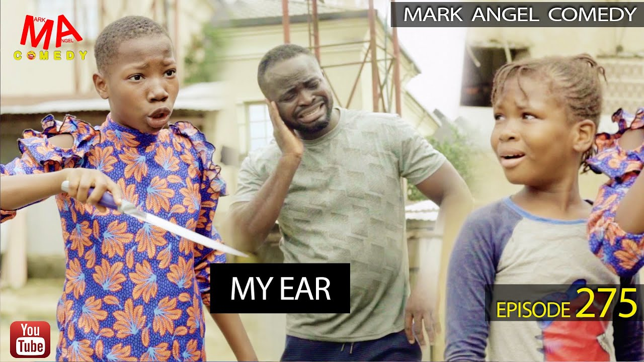 Download MY EAR (Mark Angel Comedy) (Episode 275)