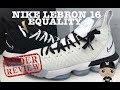 Nike Lebron 16 Equality BHM Home Away Sneakers Breakdown + Detailed Review #Lebron #NBA #Sneakerhead