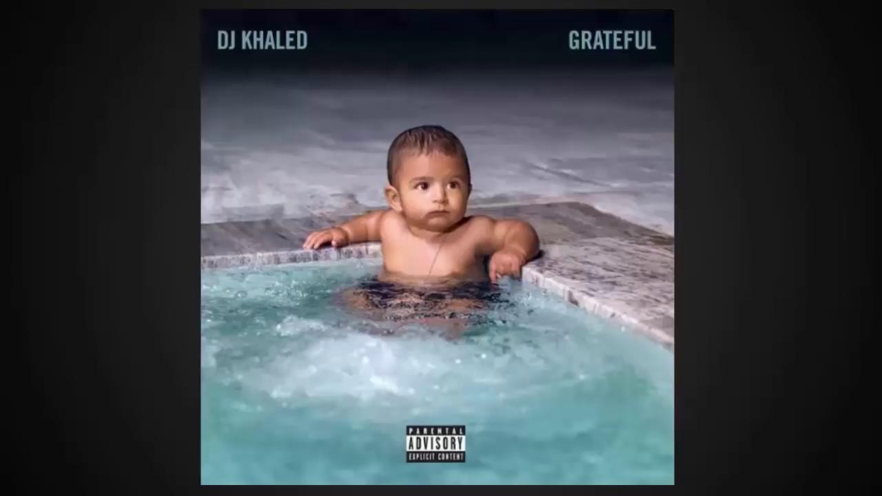 Dj Khaled Grateful Album Songs Ft Justin Bieber Chance The Rapper Drake And More