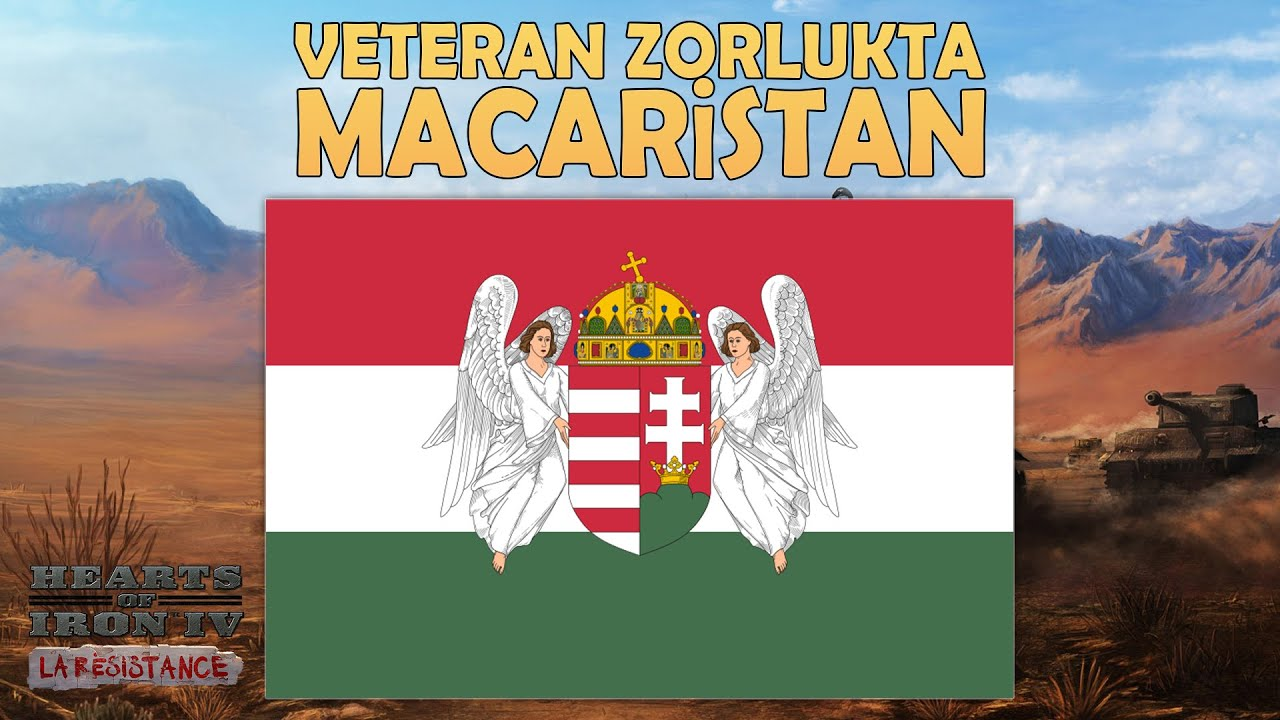 VETERAN ZORLUK! - Hearts of Iron IV - MACARİSTAN - BÖLÜM 6