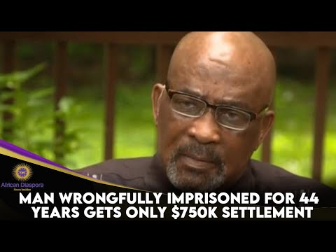Man Wrongfully Imprisoned For 44 years Gets Only $750K Settlement But He DoesSays It's Not Enou