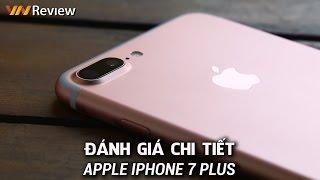 VnReview - Đánh giá chi tiết iPhone 7 Plus: Chiếc điện thoại cao cấp nhất của Apple