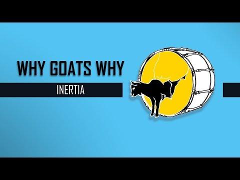 Why Goats Why - Inertia