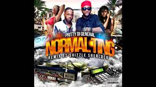 Pritty Di General - Normal Ting (Remix) Ft. Shizzle Sherlock