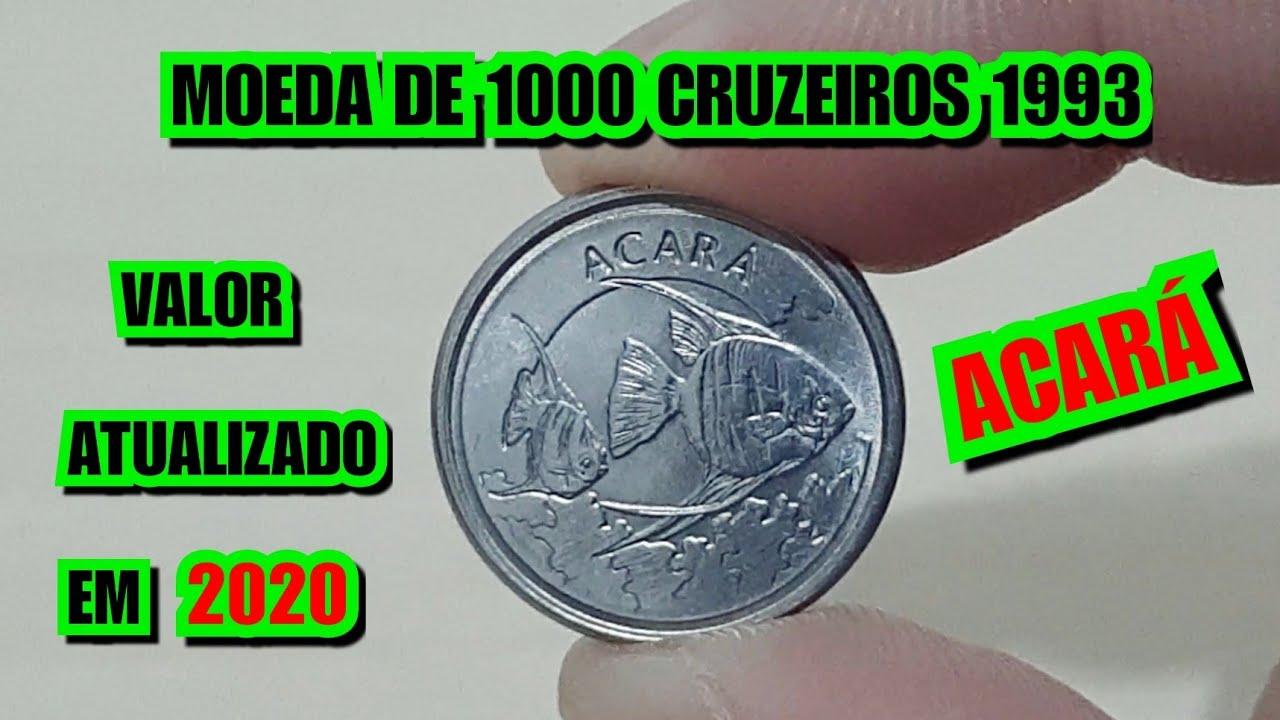 MOEDA DE 1000 CRUZEIROS 1993 - ACARÁ - VALOR ATUALIZADO EM 202O