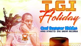 Bling Eye - T.G.I Holiday [Cool Summer Riddim] June 2017