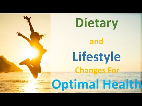 the-dietary-and-lifestyle-changes-necessary-for-optimal-health