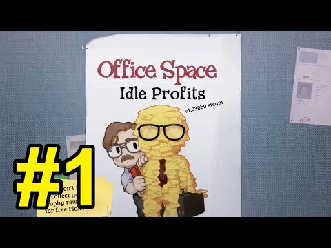 Office Space : Idle Profits - 1 -