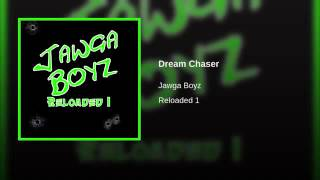 Jawga Boyz - Dream Chaser