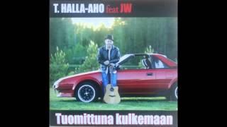 T.HALLA-AHO feat JW Tuomittuna kulkemaan