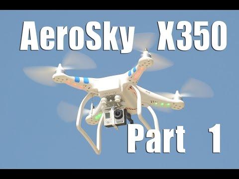 Aerosky X350 Quadcopter Drone Overview Part 1
