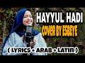 HAYYUL HADI - COVER BY ESBEYE ( Lyrics + Arab + latin )