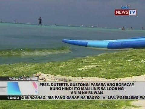 BT: Pres. Duterte, gustong ipasara ang Boracay kung hindi ito malilinis sa loob ng anim na buwan