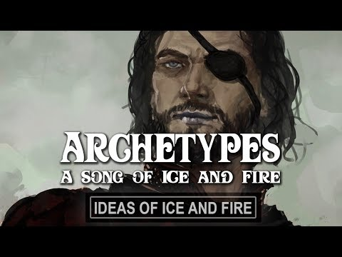 Archetypes of A Song of Ice and Fire (Part 2 )