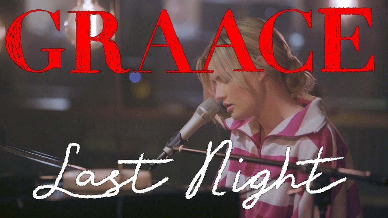 Graace last night live acoustic youtube - Who was in my room last night live ...