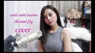 Sakit - sakit hatiku - Anzani fly cover lirik lagu