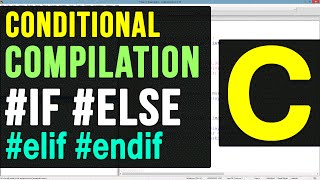 # if / #else / #elif / #endif Conditional Compilation Macros  -36- C Programming Video Tutorial