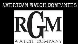 rgm american watch making companies awmc episode 4
