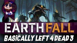 Basically Left 4 Dead 3 - Earthfall
