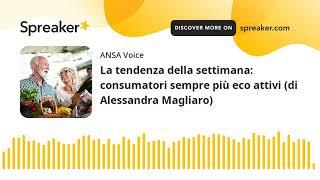 La tendenza della settimana: consumatori sempre più eco attivi (di Alessandra Magliaro)