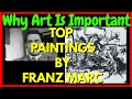 Why Art Is Important 1   Top 5 Franz Marc 2020 Paintings