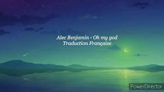 ALEC BENJAMIN - OH MY GOD TRADUCTION FRANÇAIS