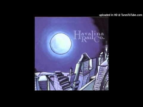 Havalina Rail Co - 16 Train Song / Take You Rid'n in My Car