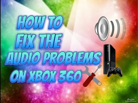 How to Xbox: how to fix the audio problems on xbox 360
