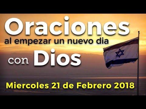 Oraciones al empezar un nuevo día con Dios | Miércoles 21 de Febrero