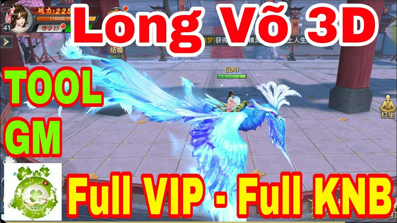 Game Private Long Võ 3D | Android & IOS | TOOL GM Add Full VIP15 – Full KNB + Full Quà Nạp Event