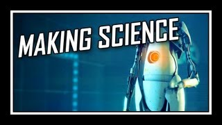 [♪] Portal - Making Science