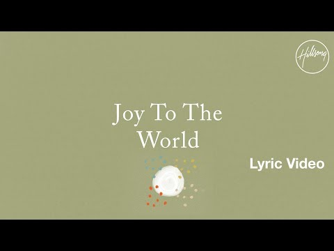 Joy To The World Lyric Video - Hillsong Worship