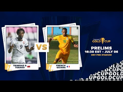 2021 Gold Cup Prelims | Trinidad & Tobago vs French Guiana