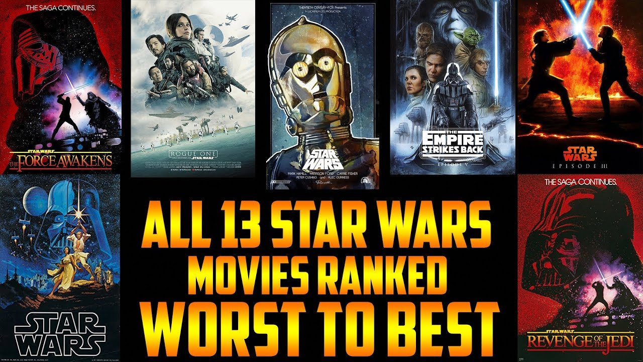 all 13 star wars movies ranked from worst to best star