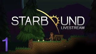 Starbound Fracking' Universe - Reaching For The Stars - Ep1 - Livestream