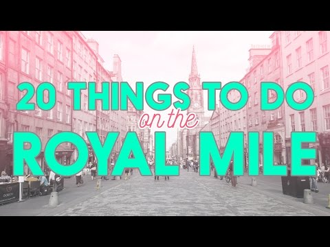 20 Things To Do And See On The Royal Mile, Edinburgh