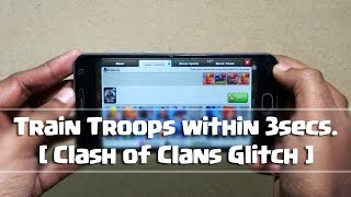 [BUG FIXED] Clash of Clans - Quick Training Glitch/Bug! [Train any Troops Within Few Seconds]
