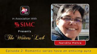 The Writers Lab  Nandita Mehra  Romantic Series Have An Enticing Aura  ALTBalaji