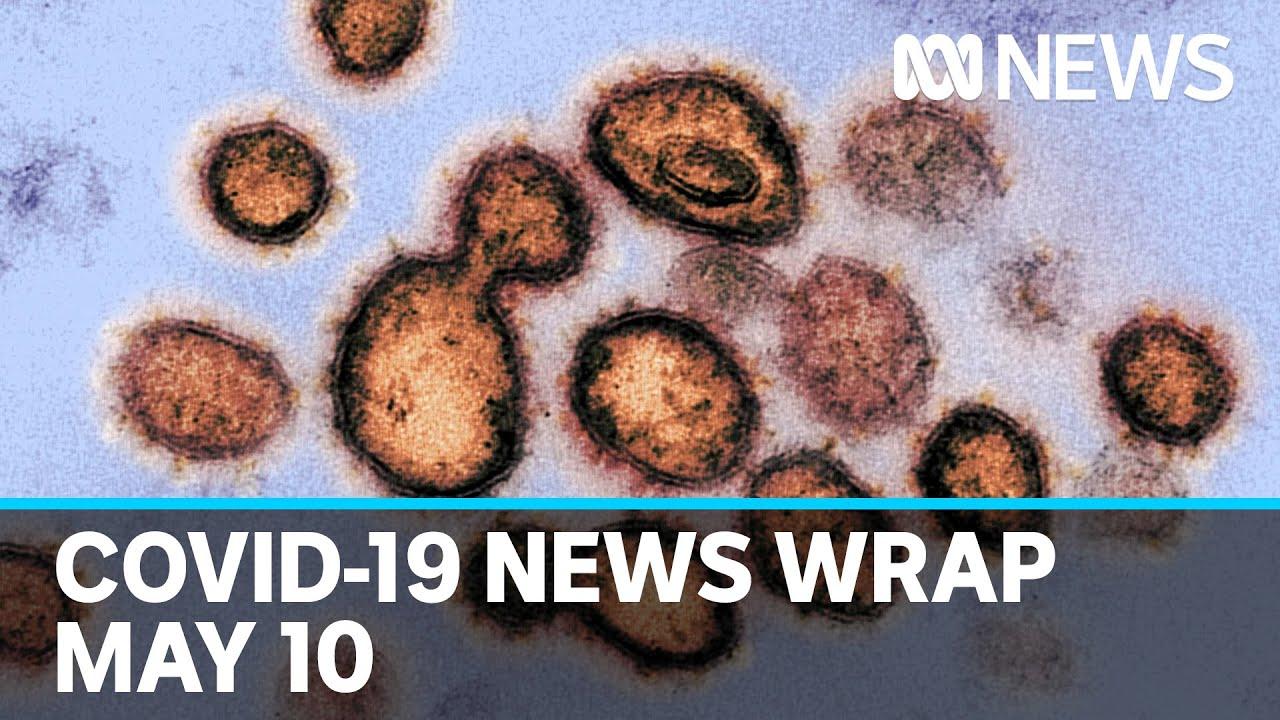 Coronavirus update: The latest COVID-19 news for Sunday May 10   ABC News